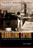 Globalizing Capital : A History of the International Monetary System, Eichengreen, Barry, 0691139377