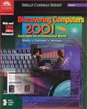 Discovering Computers 2001 : Concepts for a Connected World, Shelly, Gary B. and Cashman, Thomas J., 0789559374