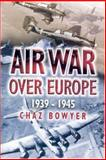 Air War over Europe, Chaz Bowyer, 0850529379
