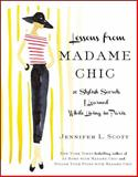 Lessons from Madame Chic, Jennifer L. Scott, 1451699379