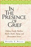 In the Presence of Grief : Helping Family Members Resolve Death, Dying, and Bereavement Issues, Becvar, Dorothy Stroh, 1572309377
