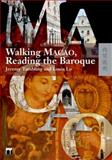 Walking Macao, Reading the Baroque, Tambling, Jeremy and Lo, Louis, 9622099378