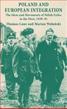Poland and European Integration : The Ideas and Movements of Polish Exiles in the West, 1939-91, Lane, Thomas and Wolanski, Marian, 0230229379