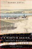 A Wampum Denied : Procter's War of 1812, Antal, Sandy, 0773539379