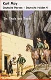 Deutsche Herzen - Deutsche Helden 4 Im Tale des Todes, Karl May, 1494949377