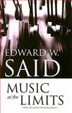 Music at the Limits, Said, Edward W., 0231139373