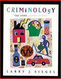 Criminology : The Core, Siegel, Larry J., 0534629377