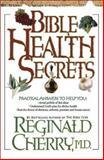 Bible Health Secrets, Reginald B. Cherry, 0884199371