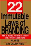 22 Immutable Laws of Branding : How to Build a Product or Service into a World-Class Brand, Ries, Al and Ries, Laura, 0887309372