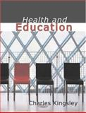 Health and Education, Charles Kingsley, 1434609375