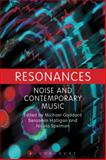 Resonances : Noise and Contemporary Music, , 1441159371