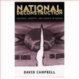 National Deconstruction : Violence, Identity, and Justice in Bosnia, Campbell, David, 0816629374