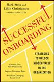 Successful Onboarding : A Strategy to Unlock Hidden Value Within Your Organization, Stein, Mark and Christiansen, Lilith, 0071739378