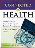 Connected for Health : Using Electronic Health Records to Transform Care Delivery, Liang, Louise L. and Berwick, Donald M., 0470639377