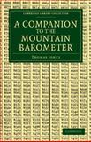 A Companion to the Mountain Barometer, Jones, Thomas, 1108049370