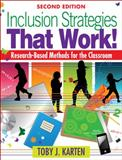 Inclusion Strategies That Work! : Research-Based Methods for the Classroom, Karten, Toby J., 1412979374