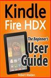 Kindle Fire HDX, Robert Walden, 1494919370