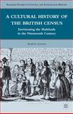 A Cultural History of the British Census : Envisioning the Multitude in the Nineteenth Century, Levitan, Kathrin, 0230119379