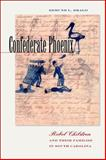 Confederate Phoenix : Rebel Children and Their Families in South Carolina, Drago, Edmund L., 0823229378