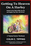 Getting to Heaven on a Harley, Colin C. Tipping, 0978699378