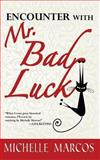 Encounter with Mr. Bad Luck, Michelle Marcos, 149353937X