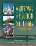 Who's Who in Black St. Louis : The Fourth Edition, Martin, C. Sunny, 1933879378