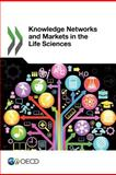 Knowledge Networks and Markets in the Life Sciences, Organisation for Economic Co-operation and Development, 926411937X
