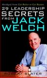 29 Leadership Secrets from Jack Welch, Slater, Robert, 0071409378