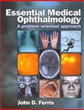Essential Medical Ophthalmology : A Problem Oriented Approach, Ferris, John, 0750649372