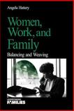 Women, Work, and Families : Balancing and Weaving, Hattery, Angela, 0761919376