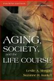 Aging, Society and the Life Course, Morgan, Leslie A. and Kunkel, Suzanne R., 0826119379