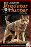 The Complete Predator Hunter, Michael Schoby, 0896899373