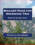 Boulder Rags for Woodwind Trio, Patricia Holmberg, 1493529374