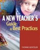 A New Teacher's Guide to Best Practices, Gentzler, Yvonne, 1575179377