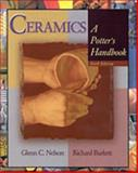 Ceramics : A Potter's Handbook, Nelson, Glenn C. and Burkett, Richard, 0030289378
