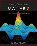 Getting Started with MATLAB 7 : A Quick Introduction for Scientists and Engineers, Pratap, Rudra, 0195179374