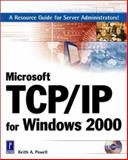 Microsoft TCP/IP for Windows 2000, Powell, Keith, 0761529373