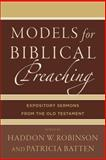 Models for Biblical Preaching : Expository Sermons from the Old Testament, , 0801049377
