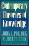 Contemporary Theories of Knowledge, John L. Pollock and Joseph Cruz, 0847689379