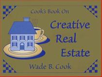 Cook's Book on Creative Real Estate, Wade Cook, 0910019371