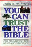 You Can Trust the Bible, John Stott, 0929239377