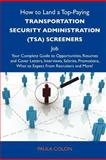 How to Land a Top-Paying Transportation Security Administration Screeners Job, Paula Colon, 148613937X