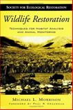 Wildlife Restoration : Techniques for Habitat Analysis and Animal Monitoring, Morrison, Michael L., 1559639377