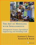 The Art of Modeling with Spreadsheets : Management Science, Spreadsheet Engineering, and Modeling Craft, Powell, Stephen G. and Baker, Kenneth R., 0471209376