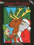 Santa's Workshop Stained Glass Coloring Book, Jessica Mazurkiewicz, 0486469379