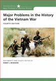 Major Problems in the History of the Vietnam War : Documents and Essays, Robert McMahon, 0618749373