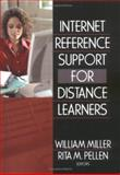 Internet Reference Support for Distance Learners, Rita Pellen, William Miller, 0789029375