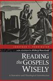 Reading the Gospels Wisely : A Narrative and Theological Introduction, Pennington, Jonathan T., 0801039371