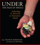 Under the Isles of Shoals, J. Dennis Robinson, 0915819376