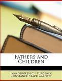 Fathers and Children, Ivan Sergeevich Turgenev and Constance Black Garnett, 1147549370